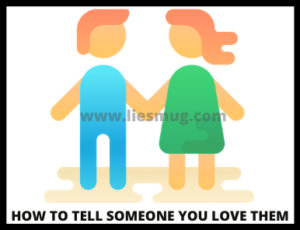 How to tell someone you love them ( Smart Tips)