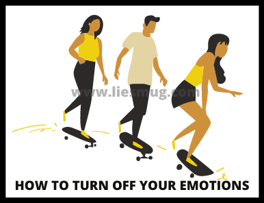 How To Turn Off Your Emotions (2)