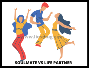 Soulmate vs Life Partner (1)