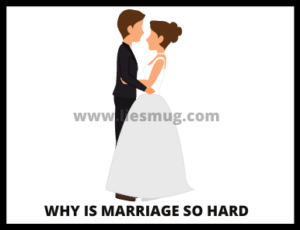 Why Is Marriage So Hard